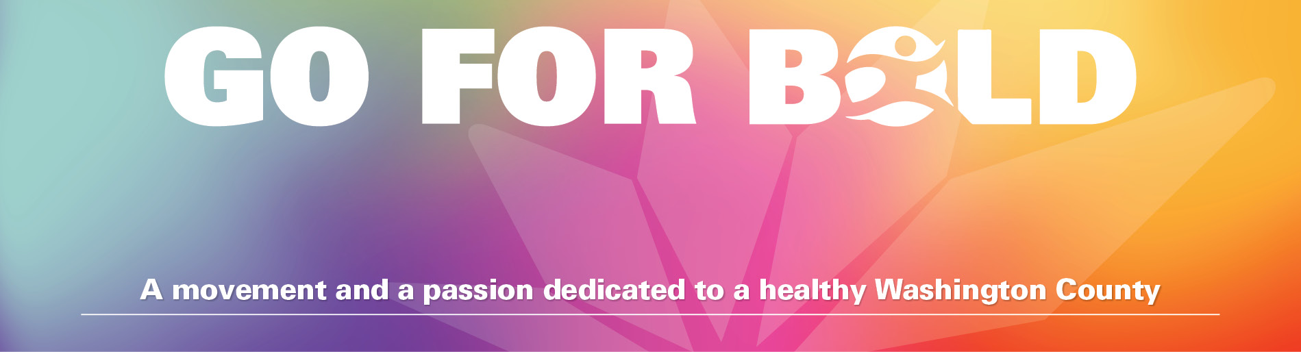 Go For Bold a movement and a passion dedicated to a healthy Washington county