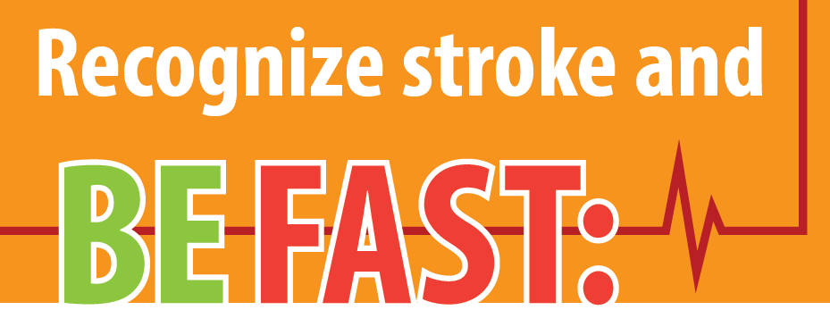 Recognize a stroke and BE FAST
